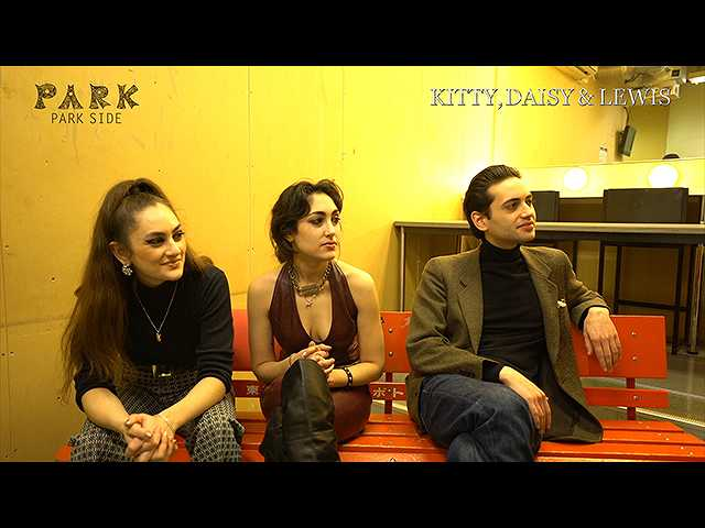 #55 【PARKSIDE】KITTY,DAISY&LEWIS -TALK-