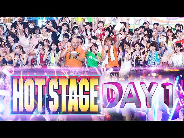 HOT STAGE Day1
