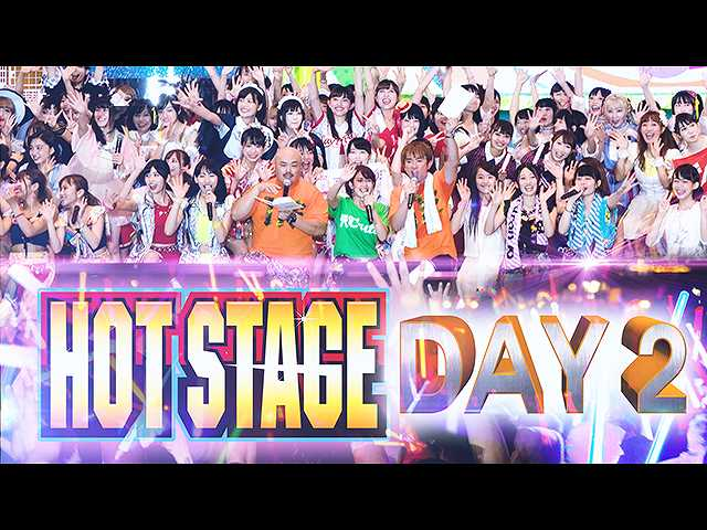 HOT STAGE Day2