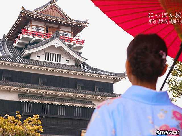 #46 2017/3/26放送 にっぽん城紀行 清州城