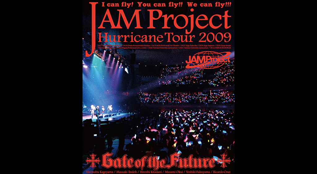 JAM Project Hurricane Tour 2009 「Gate of the Future」