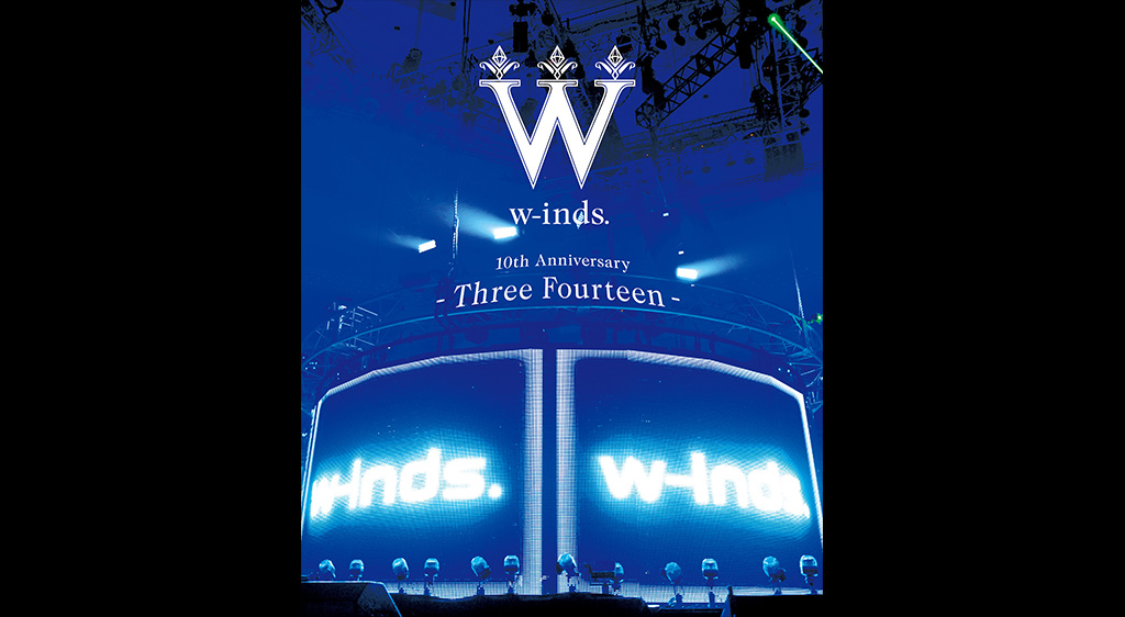 w‐inds.10th Anniversary ~Three Fourteen~ at 日本武道館