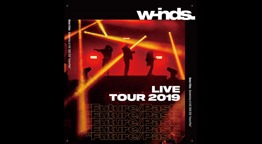 """w‐inds.LIVE TOUR 2019 """"Future/Past"""""""