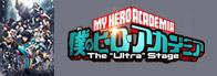 """「僕のヒーローアカデミア」The """"Ultra"""" Stage(ジ・ウルトラ・ステージ)"""