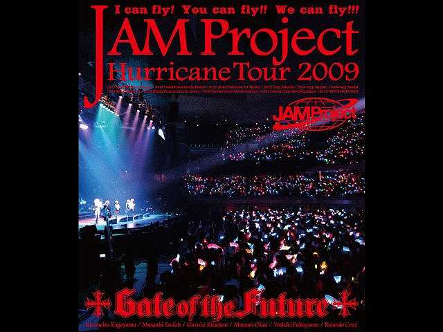 JAM Project Hurricane Tour 2009 「Gate of the Futu…